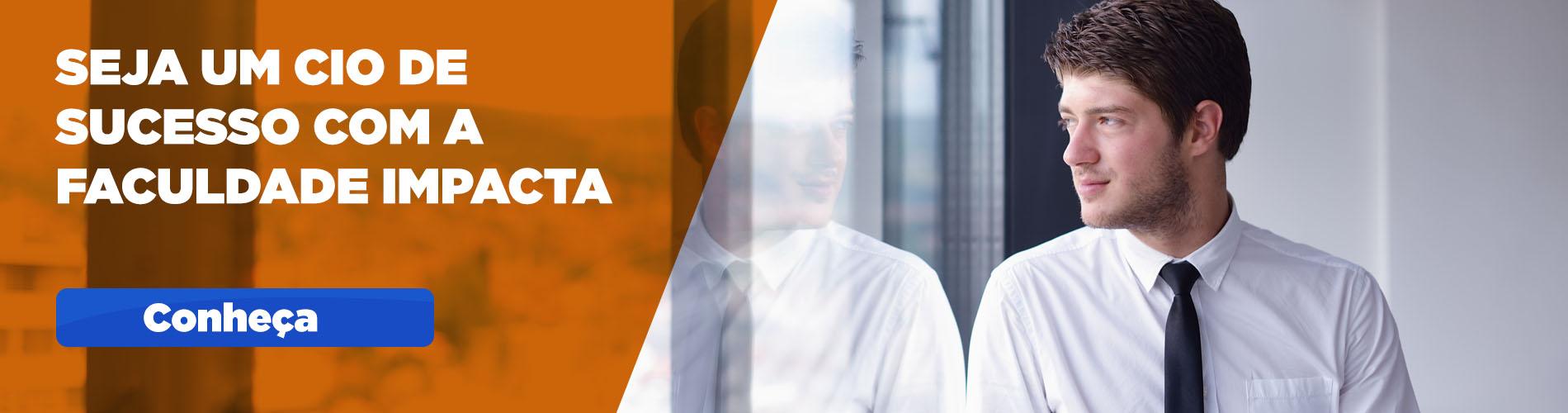 Prepare-se para ser um CIO de sucesso com os cursos de Pós e MBA da Faculdade Impacta