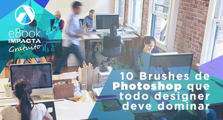 Confira os 10 brushes de photoshop que você deve dominar