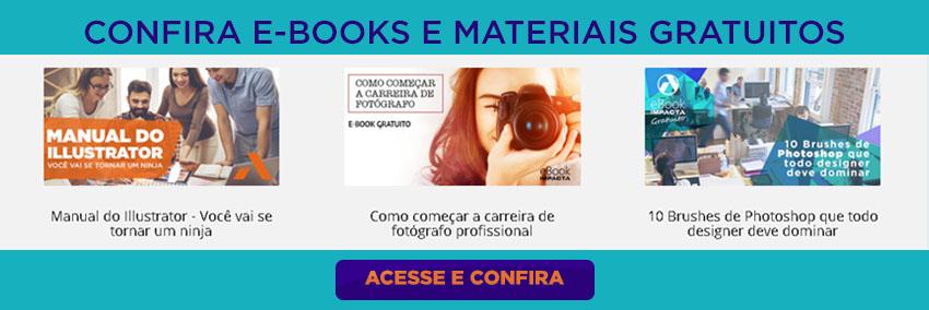 Aprenda mais sobre design com os e-books da Impacta