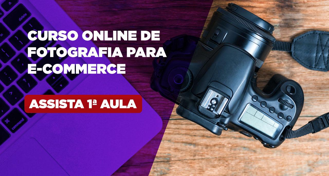 Assista a primeira aula do curso online de fotografia para e-commerce