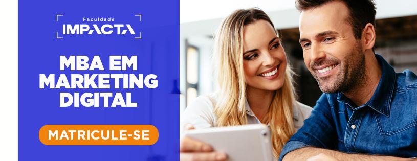 Saiba mais e inscreva-se no MBA em Marketing Digital!