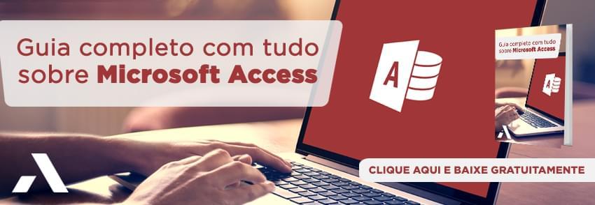 Receba o Guia completo com tudo sobre Microsoft Access