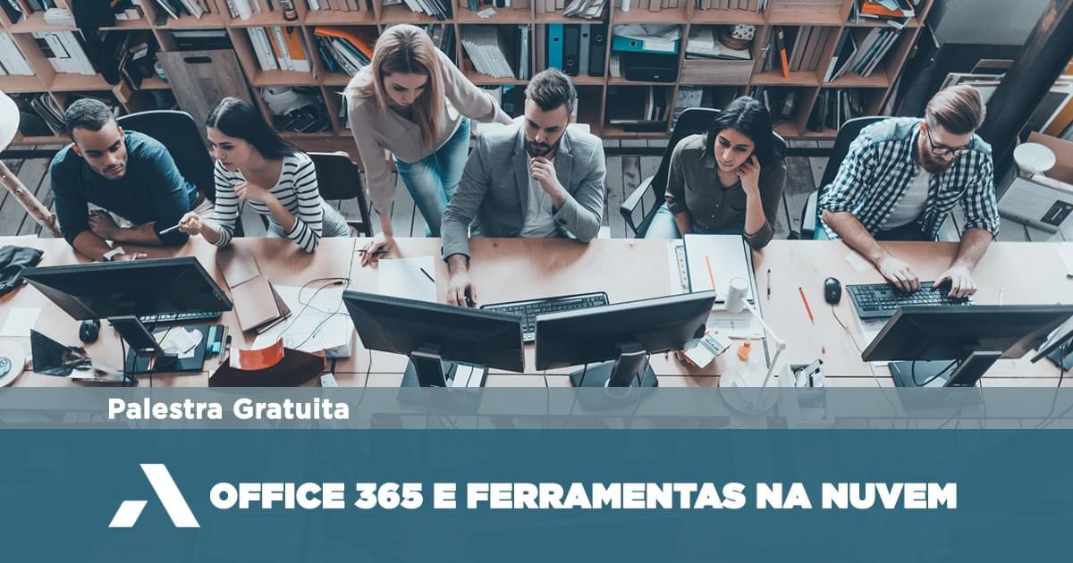 Participe das Palestras gratuitas de julho! Aprenda sobre Office 365