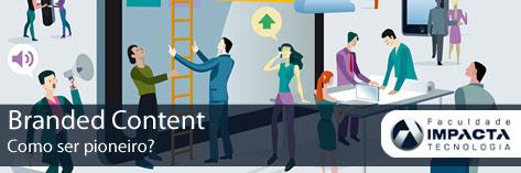 Capa do artigo Como ser pioneiro no Branded Content?