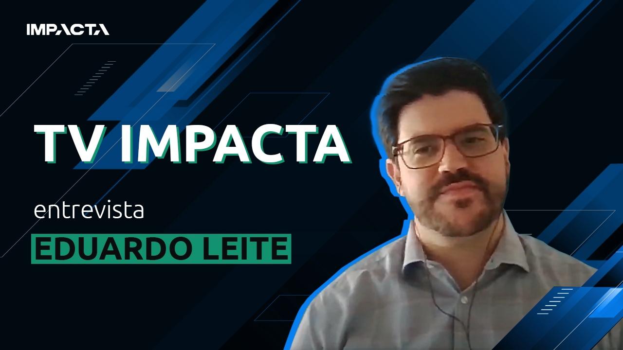 Capa do artigo Impacta Entrevista: Eduardo Leite, da Pearson Latam